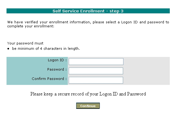 3. Self Service Enrollment - Step 3. Create a Logon Id and a Password of your choice. Please note: It is NOT recommended that your Social Security number be used as your Internet Banking User ID.