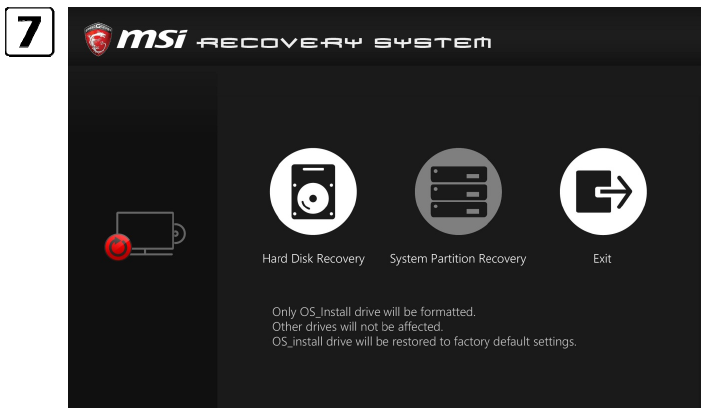 2.7. Select [System Partition Recovery] to reset the hard disk drive