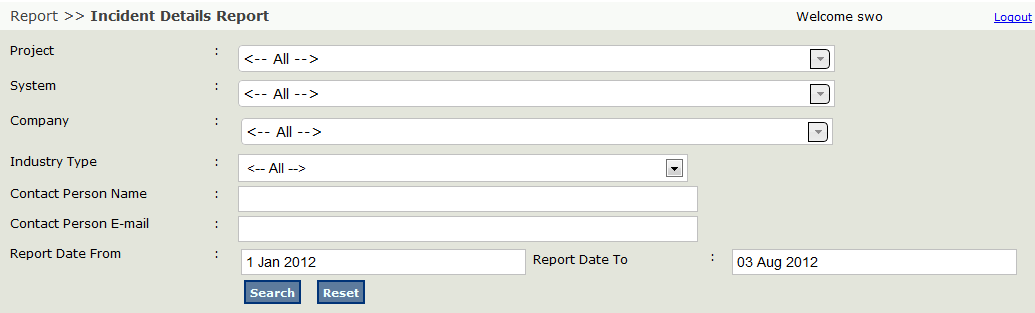 10.0 HOW TO VIEW INCIDENT DETAILS REPORT Go to Report Incident Details Report. Page Incident Details Report with Search function will be displayed.