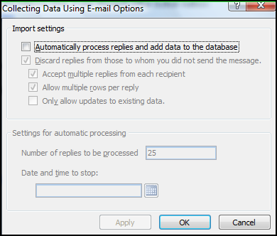 Moving Up to Office 2007 - Access Lesson 8 - Using Data Collection By E-mail The Data Collection by E-mail options dialog box You can only access the Collecting Data via E-mail Options dialog box