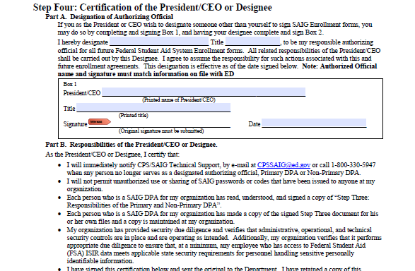 SAIG Enrollment Form Step Four Collects the required authorization from the school s President/CEO or Designee to process the enrollment