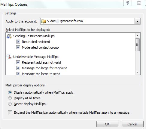 2 In the Outlook Options dialog box, click Mail, scroll to the MailTips section, click MailTips Options, and then specify the desired options in the MailTips Options dialog box.
