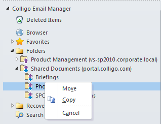 MOVING OR COPYING EMAILS You can move or copy email to a SharePoint location in four ways: 1. Dragging-and-dropping emails. 2. Using the Move and Copy buttons in the Colligo Email Manager group. 3.