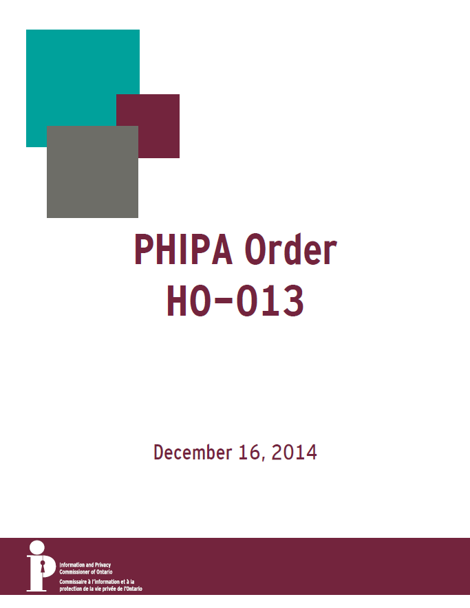 Order HO-013 The Story HO-013 was issued after two hospital employees used and disclosed information for the