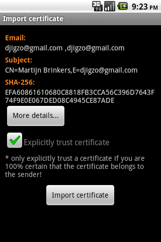 4.3 Certificate trust 4 EXCHANGING CERTIFICATES into Ciphermail by previewing the attached certificate (see figure 13). By clicking the Import certificate button, the certificate will be imported.
