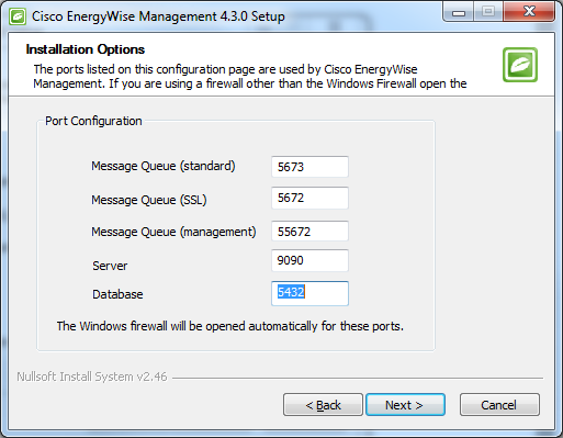 Internal Ports For communication between the EnergyWise Controller and the EnergyWise Server, Cisco EnergyWise Management installs an EnergyWise Message Queue Server.