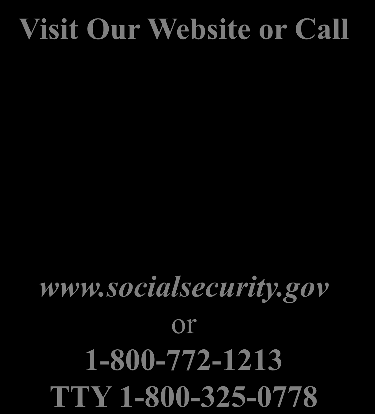 Visit Our Website or Call www.