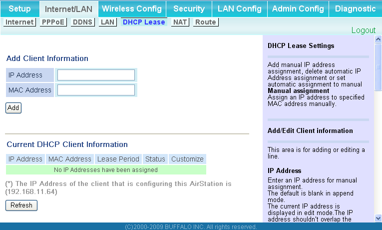Chapter 4 Configuration DHCP Lease (Router Mode only) Configure DHCP leasing here. Parameter IP Address MAC Address Current DHCP Client Information Meaning Enter an IP address to lease manually.