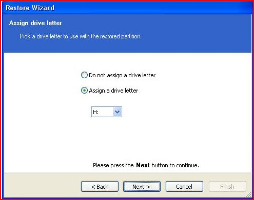 Select whether to assign a drive letter to the restored partition. Select from a drop down list of available drive letters.