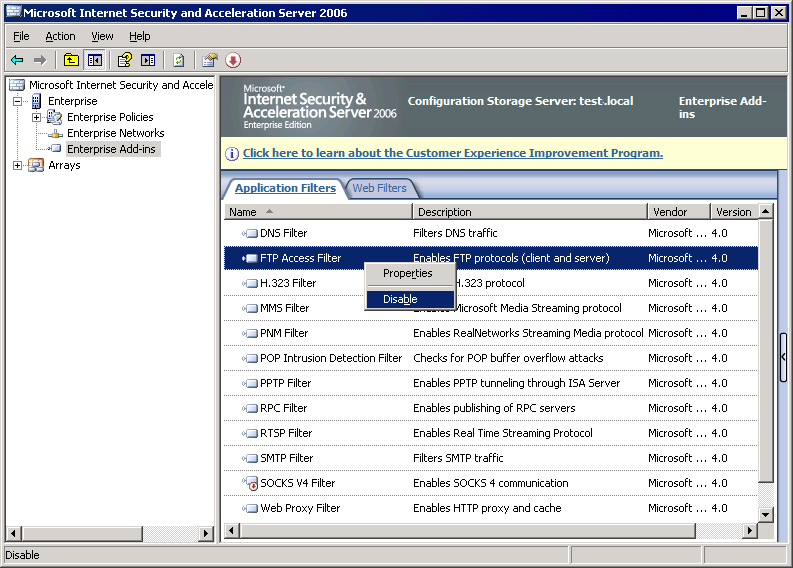 Screenshot 12: Microsoft ISA Server 2006: Configured Application filters 2. From the left panel, expand Enterprise > Enterprise Add-ins. 3. Right-click FTP Access Filter and select Disable. 4.