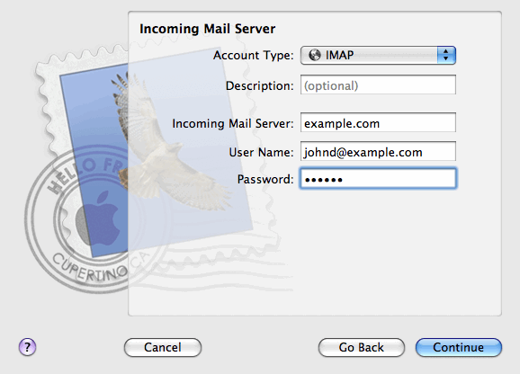 Serving Your Customers 277 4. Click Continue. 5. Fill in the following incoming mail server information: Account Type: select whether you want to use IMAP or POP protocol.