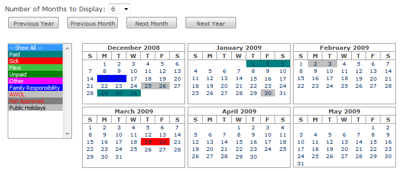 MY LEAVE The logged in user can add or change their leave from the My Leave calendar. Use the Number of Months to Display drop down list to view leave for 1, 2, 3, 4, 6 or 12 months.