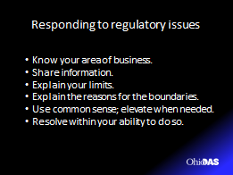 Responding to regulatory issues DAS Customer Service 101 Supporting and advocating the benefit of your program and its laws, rules and policies, is an important part of your job.
