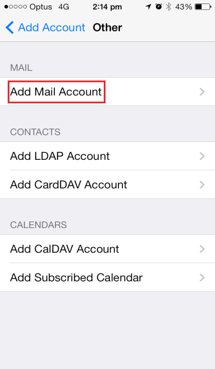 5. Under the Mail section, select Add Mail Account 6.