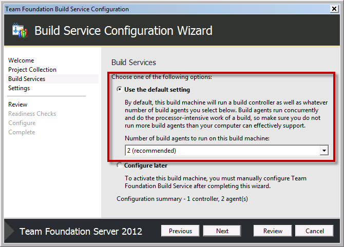 Team Foundation Server 2012 Installation Guide Page 67 of 143 You should now see the Build Service page.