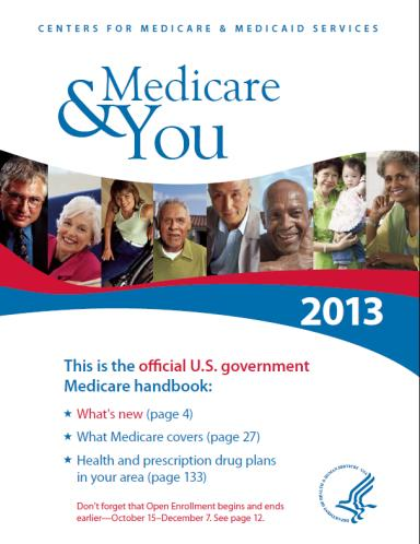 3. Medicare & You Handbook Has basic plan information Mailed each fall to beneficiary households Good for quick comparison Plan information not comprehensive