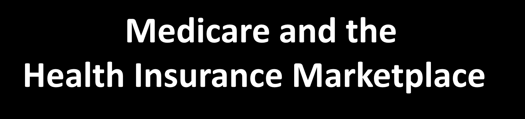 Medicare and the Health Insurance Marketplace Messages in the media are increasing about the new Health Insurance Marketplace People with Medicare may become confused and