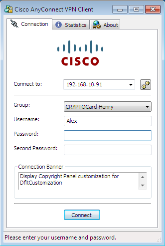 Figure 1:Username and Password (MS Password) Field Figure 2: Username, Password (MS Password), and Second Password (OTP) Field CRYPTOCard Cisco AnyConnect Client Organizations may wish to integrate