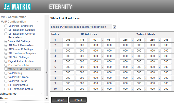 Program White list IP Address with the static IP of IP-PBX (i.e. 203.116.97.