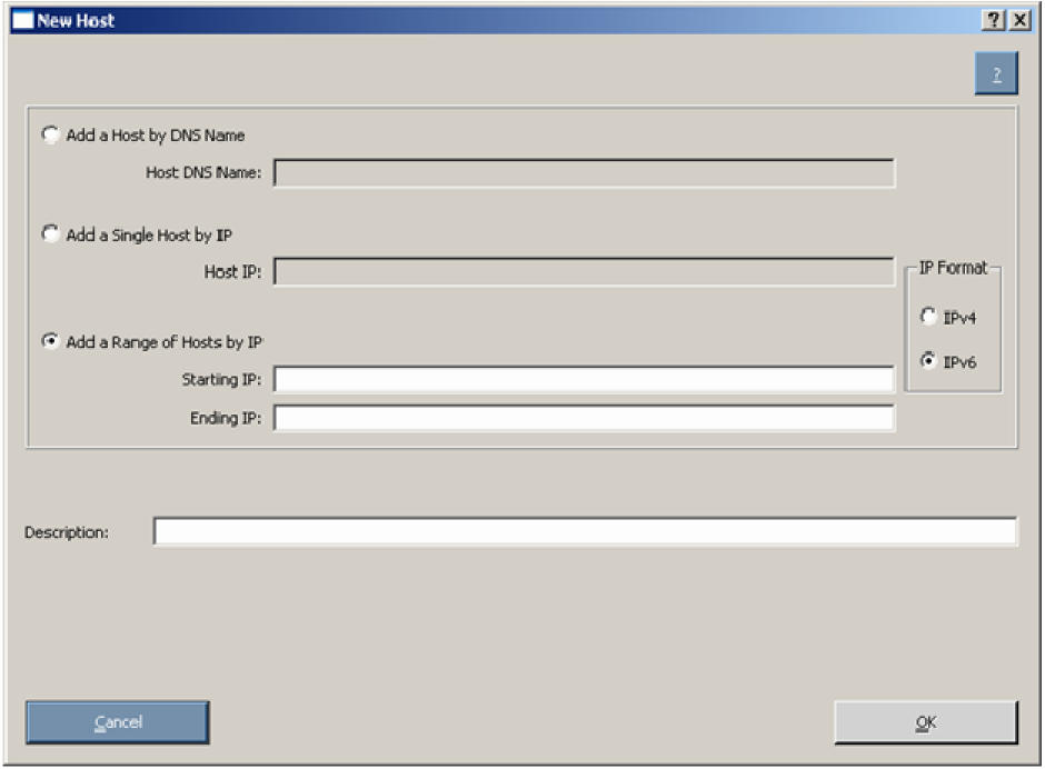 Follow these steps to add a host. 1. Click Add Host. The New Host dialog box appears. 2.