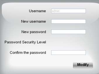 3.2 Modify the Username and Password When you log in for the first time, it will prompt you to modify the username and password automatically.