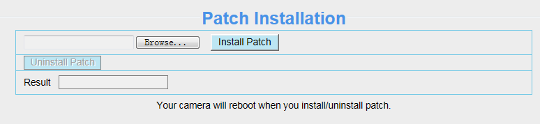 "4.9.3 Patch Installation Click ""Browse"" to select the correct patch file, and then click ""Install Patch"" to install the patch. Do not turn off the power during it installing."