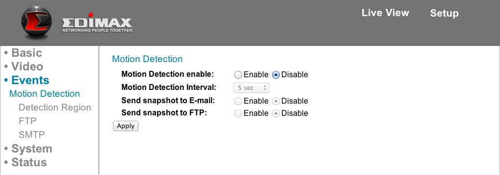 Item Motion Detection enable Motion Detection Interval Send snapshot to E-Mail Send snapshot to FTP Description Select Enable to enable motion detection, or Disable to disable it.