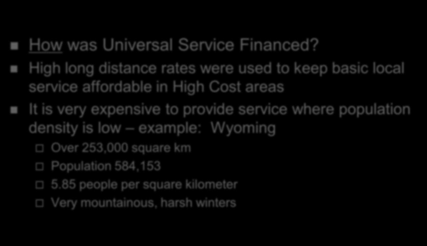 History of Universal Service in the USA How was Universal Service Financed?