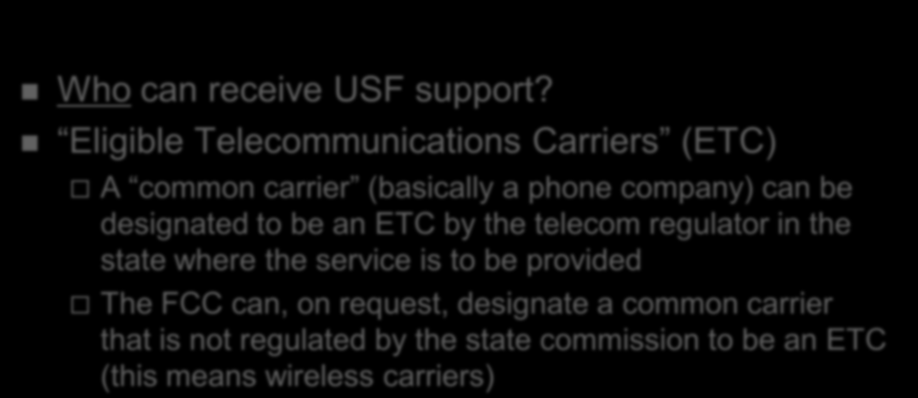 Universal Service in Telecom Act Who can receive USF support?