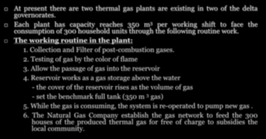 About the existing thermal gas plants : At present there are two thermal gas plants are existing in two of the delta governorates.