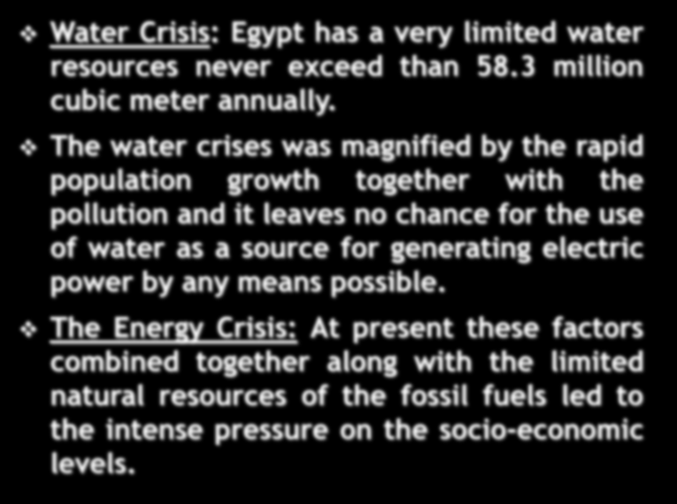 Cont., Some Related Socioeconomic indicators : Water Crisis: Egypt has a very limited water resources never exceed than 58.3 million cubic meter annually.