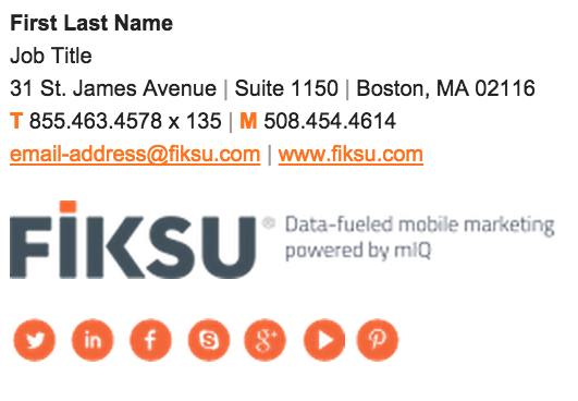 20 Email Signature Signature lock-up In Gmail use San Serif type selection with the size set to small. Logo linking information: Https://www.fiksu.com/images/fiksu-logo-esig-tagl.