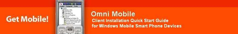 Getting Started This Quick Start Guide is for Windows Mobile Smart Phones (no touch-screen support) devices.