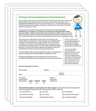 Ticket to Work Beneficiary Worksheet The purpose of this worksheet is to help a beneficiary who wants to work find an Employment Network (EN) where they can assign their ticket.