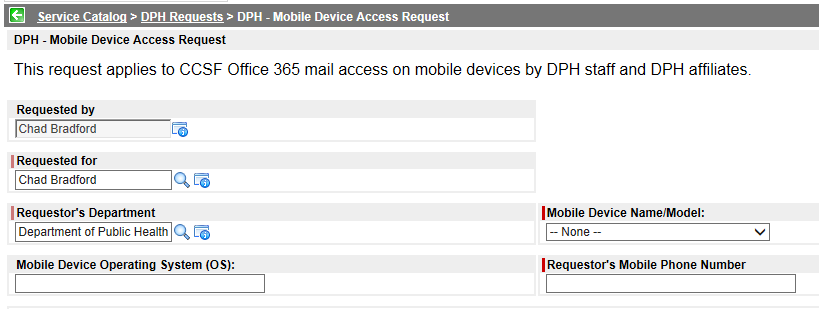 3. OPEN THE MOBILE DEVICE ACCESS REQUEST FORM Click on DPH Mobile Device Access Request link in the upper right corner of the Service Catalog screen. 4.
