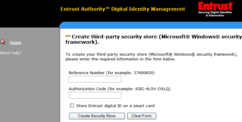 2 Click Create My Digital ID. The Create Entrust Digital ID page appears. 3 Click Create Third-Party Security Store. This option stores your certificate within the Windows framework.
