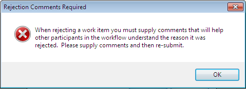 If Complete Workflow is selected, the user must add a comment explaining why the rejected item is completed.