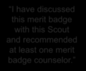 Indicates registered counselor has been recommended Not required for Scout to get started on requirements Guide