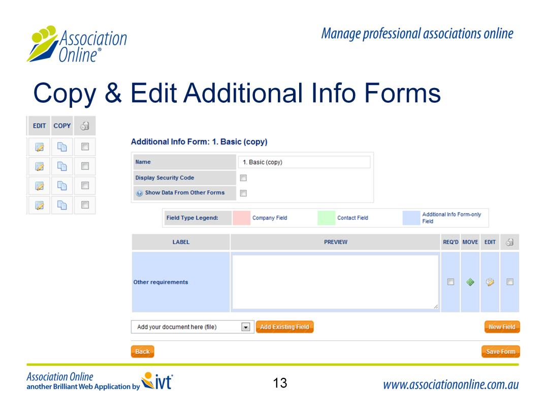 1 2 3 4 Copy and Edit an Additional Info Form It may be easier to copy an existing form and edit the fields. 1. Click on the copy icon & click OK this will create a copy of the existing form 2.