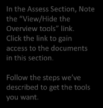 Using More Tools continued In the Assess Section, Note the View/Hide the Overview tools link.