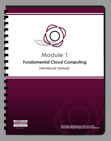 CCP Module 1: Fundamental Computing This foundational course provides end-to-end coverage of fundamental cloud computing topics as they pertain to both technology and business considerations.