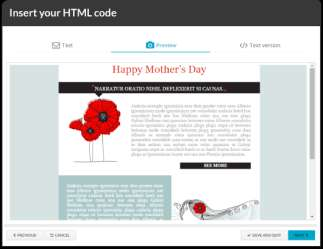 -7- HTML Editor Insert your own HTML code If you already have an email in HTML code, click on the button INSERT YOUR OWN HTML CODE and copy the code directly in the HTML editor.