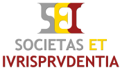 Editorial for Summer Edition of the SOCIETAS ET IURISPRUDENTIA 2015 Dear readers and friends, let me introduce the second issue of the third volume of SOCIETAS ET IURISPRUDENTIA, an international