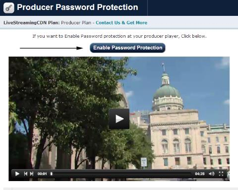 Password Protection You can password-protect your LiveStreamingCDN producer player easily from your admin account by visiting the Password Protection page.