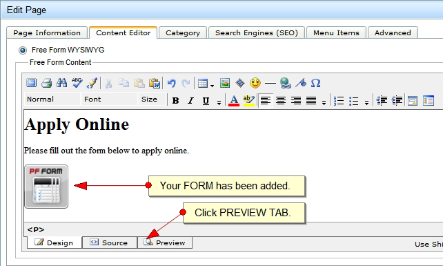Adding a Form to a Page: Once a form has been created and given an action, you can add it to a page. Navigate to the page that you wish to add the form to. Place your cursor in the editor window.