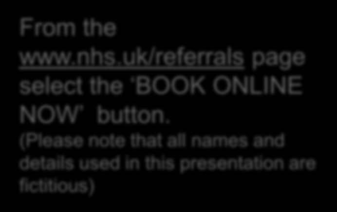 uk/referrals page select the BOOK ONLINE NOW