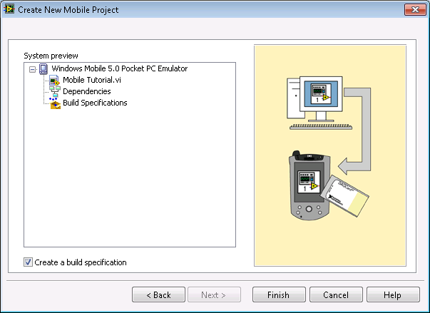 Figure 3. Previewing the Project Creating the Build Specification Build specifications contain the build settings and code generation options to use when you build a Mobile VI into an application.