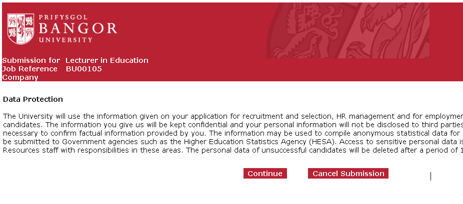 Completing an Application Form Click on the button A statement explaining how your data will be stored and used by Bangor University: Click on the Continue link to confirm you have understood the