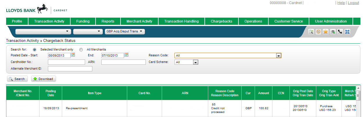 9. Chargebacks & Retrievals Chargebacks and Retrievals are reported in several areas and the relevant page depends on what information and what level of detail is required. 9.1.