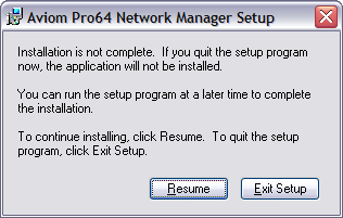 Quitting the Installer At any time before the installation of Pro64 Network Manager is complete, the user has the option of exiting the installer.